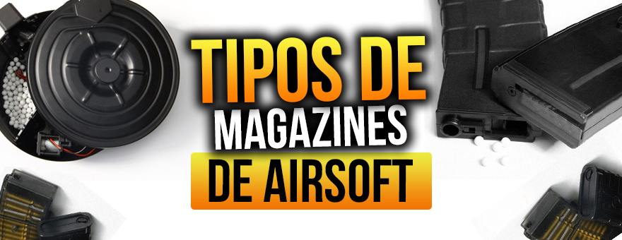 tipos de magazine no airsoft
