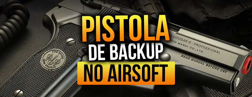 Pistola de Backup no Airsoft: Vale a pena?